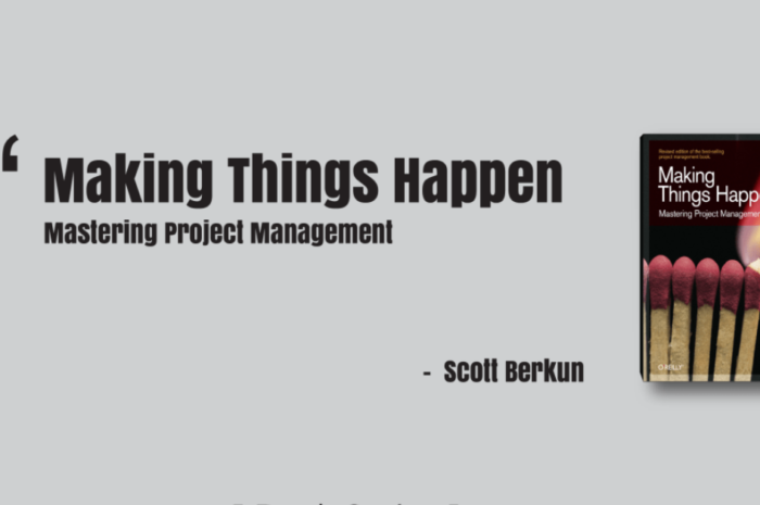 Cartea Lunii Aprilie 2014: Making Things Happen: Mastering Project Management (Theory in Practice) – Scott Berkun