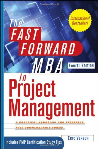Cartea Lunii Noiembrie 2014: The Fast Forward MBA in Project Management - Eric Verzuh