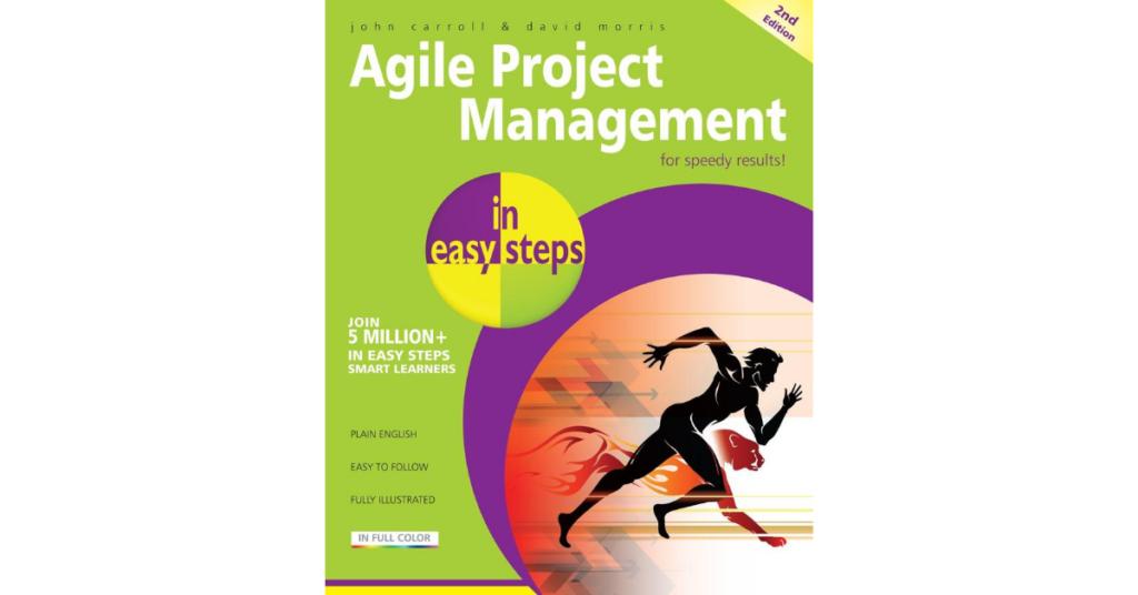 Cartea Lunii Ianuarie 2015: Agile Project Management In Easy Steps – John Carroll